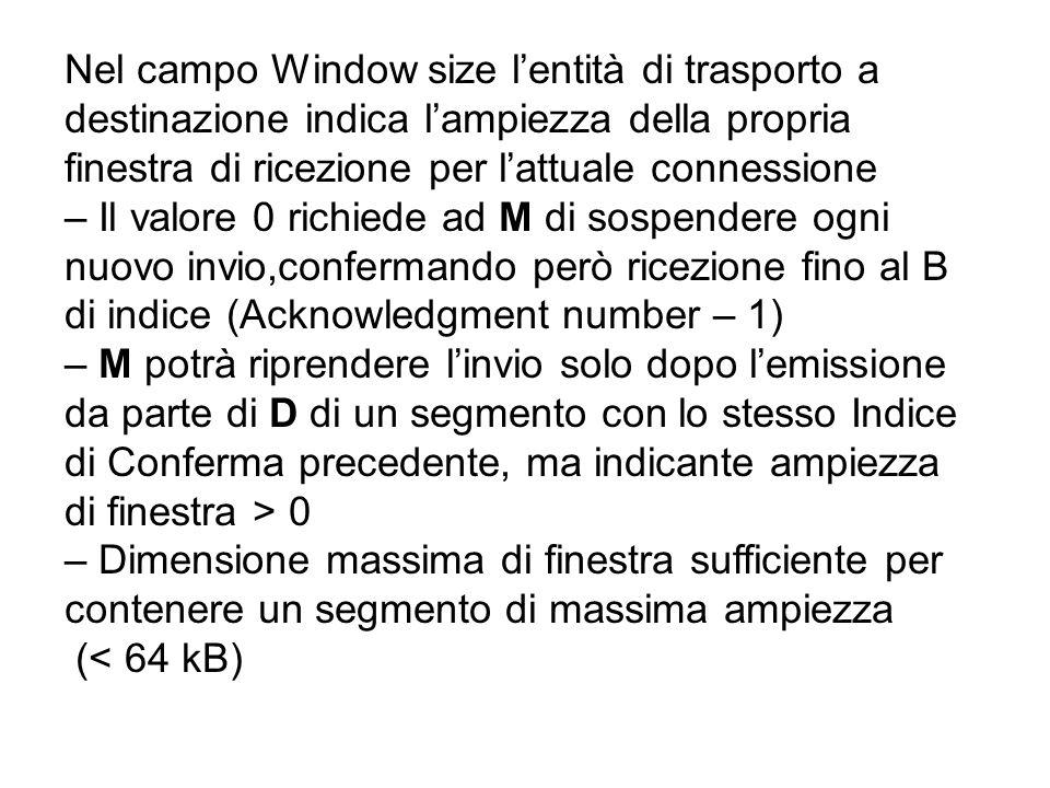 Nel campo Window size l'entità di trasporto a destinazione indica l'ampiezza della propria finestra di ricezione per l'attuale connessione – Il valore