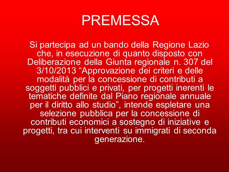 PREMESSA Si partecipa ad un bando della Regione Lazio che, in esecuzione di quanto disposto con Deliberazione della Giunta regionale n.
