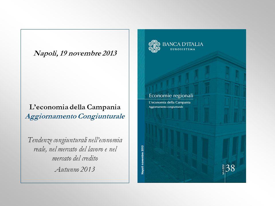 Napoli, 19 novembre 2013 L'economia della Campania Aggiornamento Congiunturale Tendenze congiunturali nell'economia reale, nel mercato del lavoro e ne