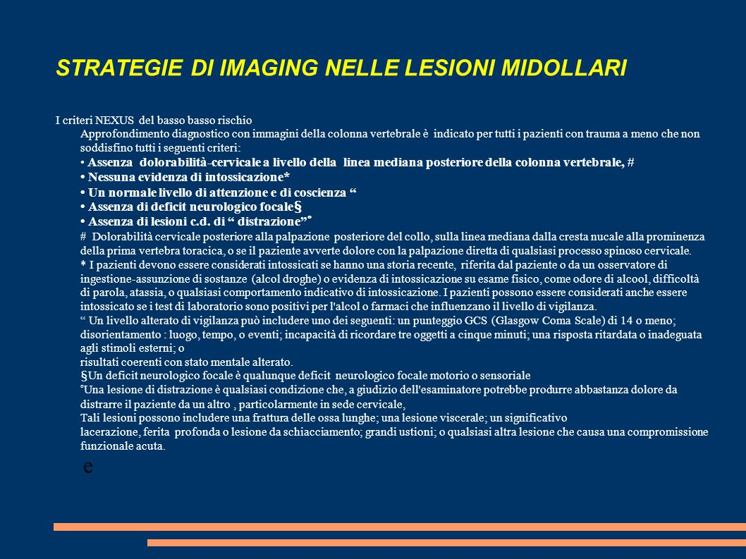 STRATEGIE DI IMAGING NELLE LESIONI MIDOLLARI I criteri NEXUS del basso basso rischio Approfondimento diagnostico con immagini della colonna vertebrale