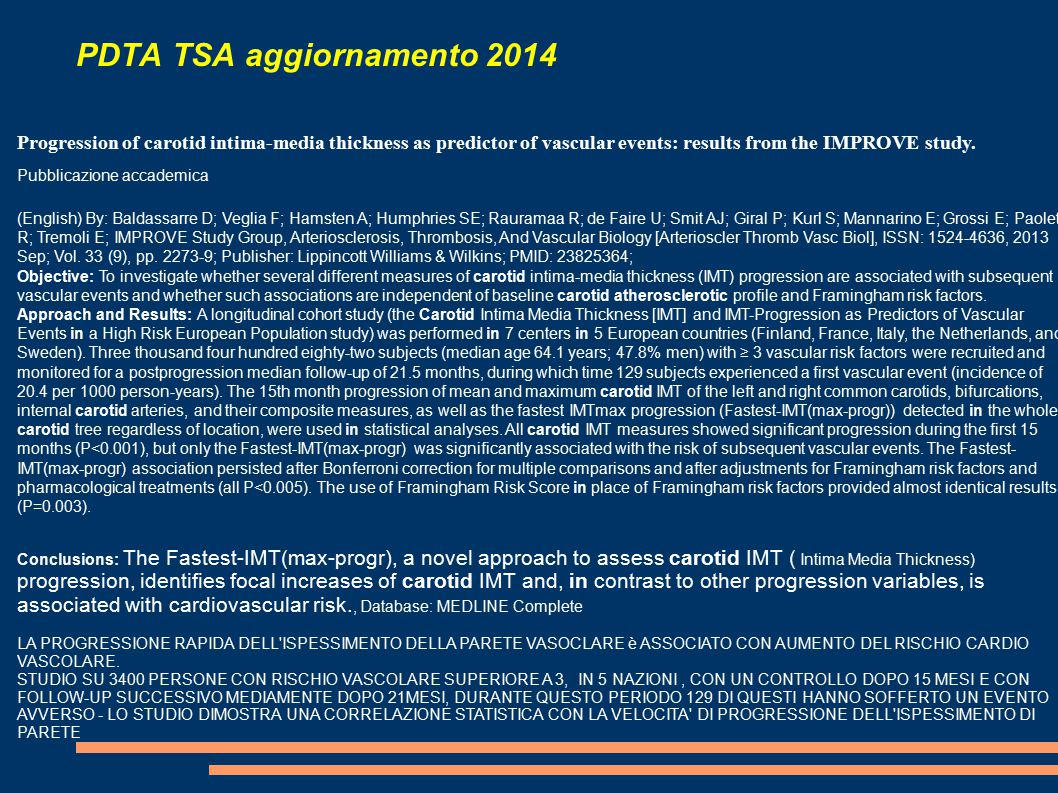 PDTA TSA aggiornamento 2014 Progression of carotid intima-media thickness as predictor of vascular events: results from the IMPROVE study. Pubblicazio