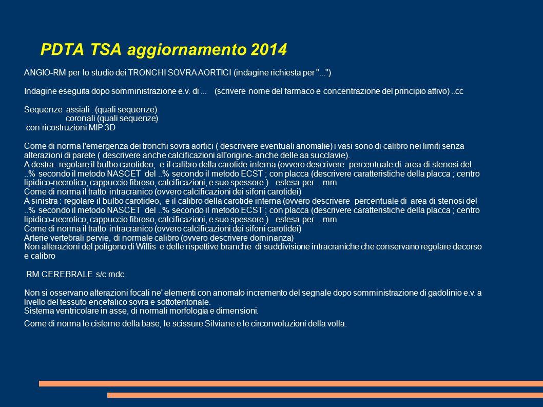 PDTA TSA aggiornamento 2014 ANGIO-RM per lo studio dei TRONCHI SOVRA AORTICI (indagine richiesta per ... ) Indagine eseguita dopo somministrazione e.v.