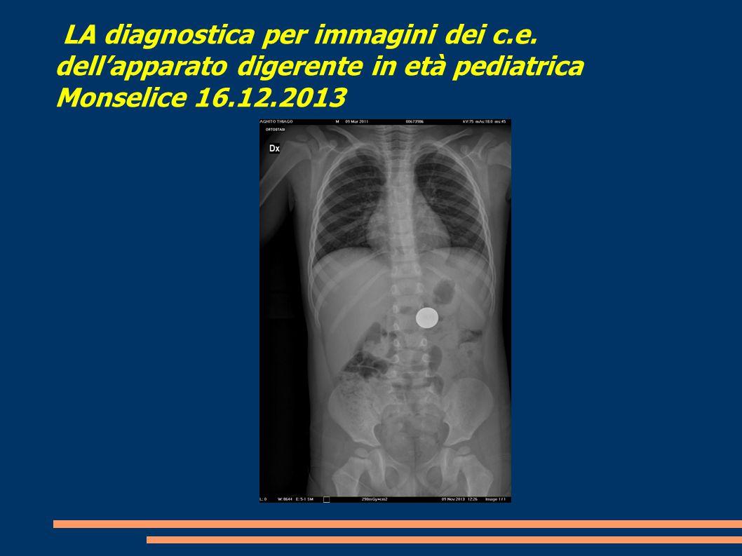 LA diagnostica per immagini dei c.e. dell'apparato digerente in età pediatrica Monselice 16.12.2013