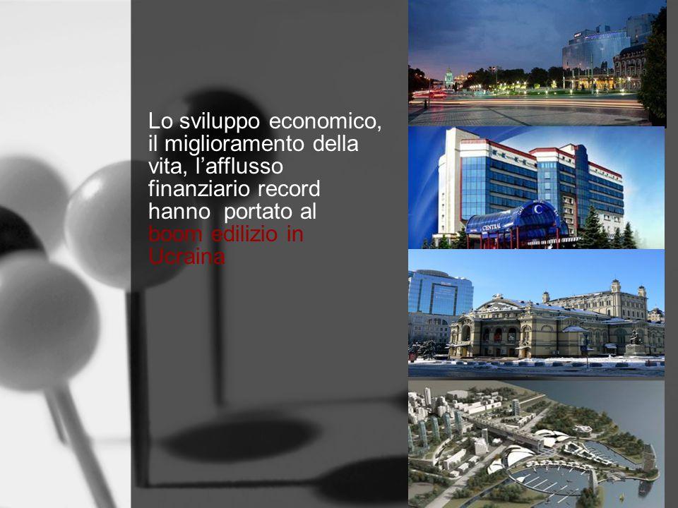 Lo sviluppo economico, il miglioramento della vita, l'afflusso finanziario record hanno portato al boom edilizio in Ucraina