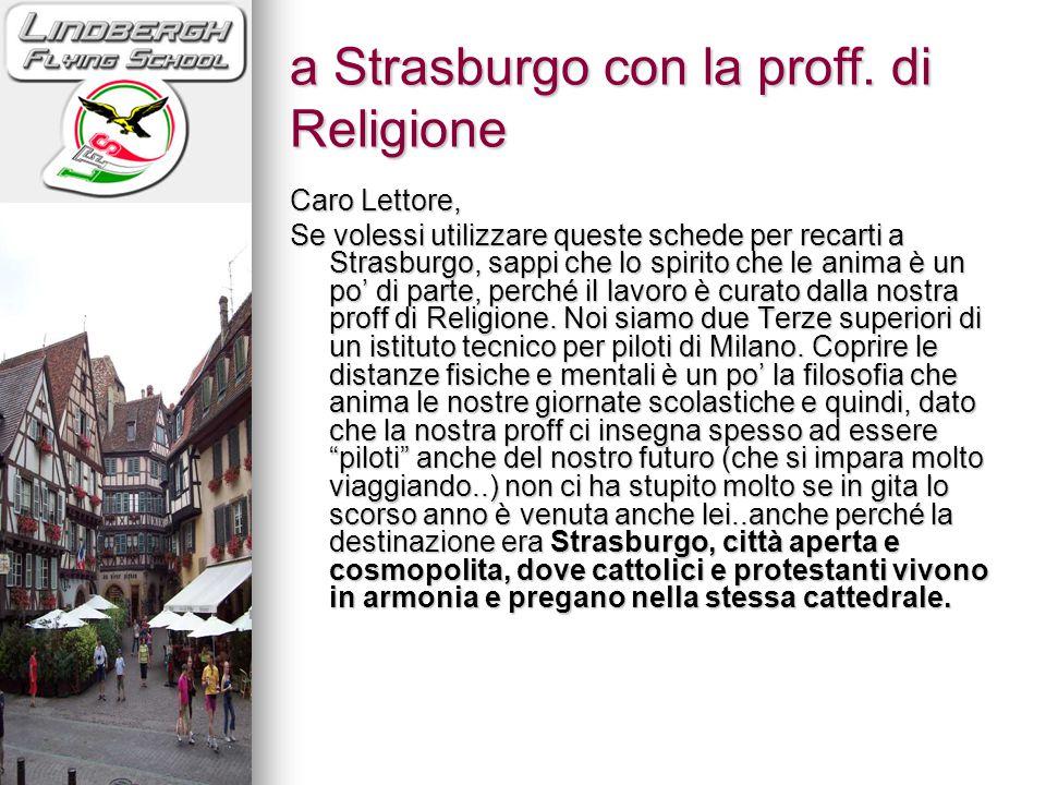 a Strasburgo con la proff. di Religione Caro Lettore, Se volessi utilizzare queste schede per recarti a Strasburgo, sappi che lo spirito che le anima