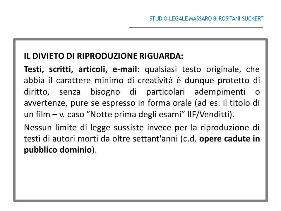STUDIO LEGALE MASSARO & ROSITANI SUCKERT ______________________________________ IL DIVIETO DI RIPRODUZIONE RIGUARDA: Testi, scritti, articoli, e-mail: