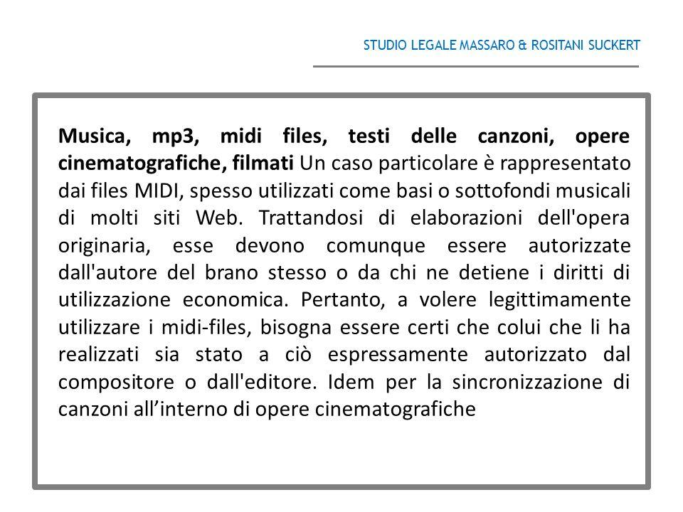 STUDIO LEGALE MASSARO & ROSITANI SUCKERT ______________________________________ Musica, mp3, midi files, testi delle canzoni, opere cinematografiche,