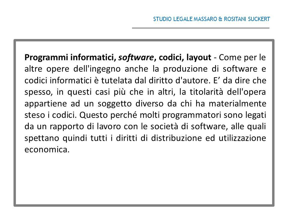 STUDIO LEGALE MASSARO & ROSITANI SUCKERT ______________________________________ Programmi informatici, software, codici, layout - Come per le altre op