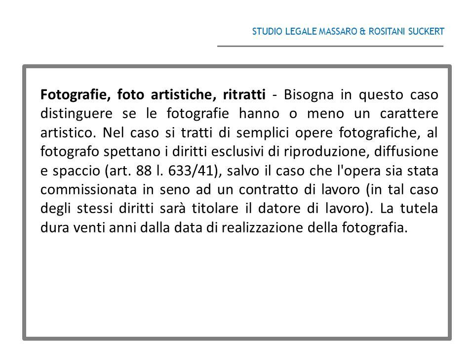 STUDIO LEGALE MASSARO & ROSITANI SUCKERT ______________________________________ Fotografie, foto artistiche, ritratti - Bisogna in questo caso disting