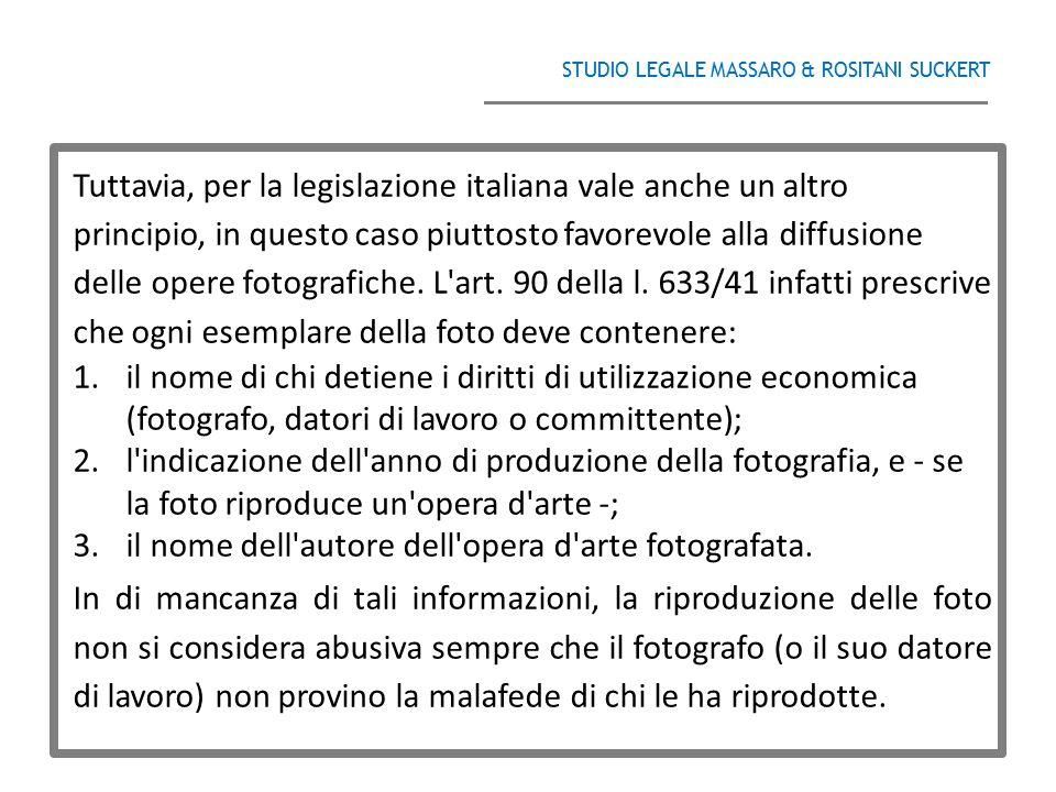 STUDIO LEGALE MASSARO & ROSITANI SUCKERT ______________________________________ Tuttavia, per la legislazione italiana vale anche un altro principio,