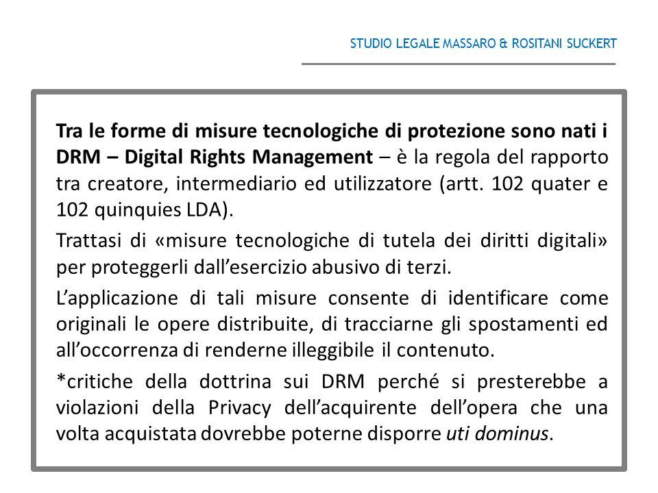 STUDIO LEGALE MASSARO & ROSITANI SUCKERT ______________________________________ Tra le forme di misure tecnologiche di protezione sono nati i DRM – Di