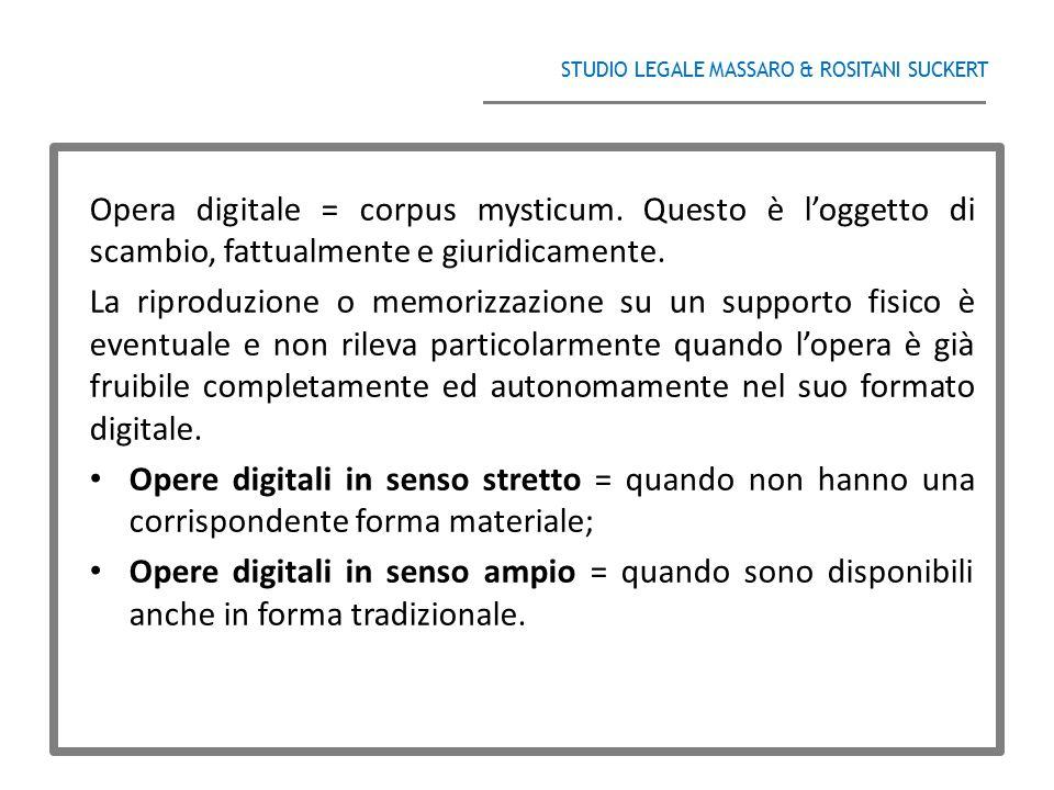 STUDIO LEGALE MASSARO & ROSITANI SUCKERT ______________________________________ Opera digitale = corpus mysticum. Questo è l'oggetto di scambio, fattu