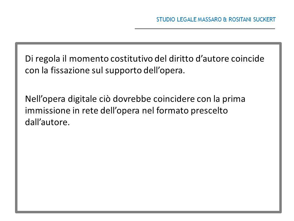 STUDIO LEGALE MASSARO & ROSITANI SUCKERT ______________________________________ Di regola il momento costitutivo del diritto d'autore coincide con la