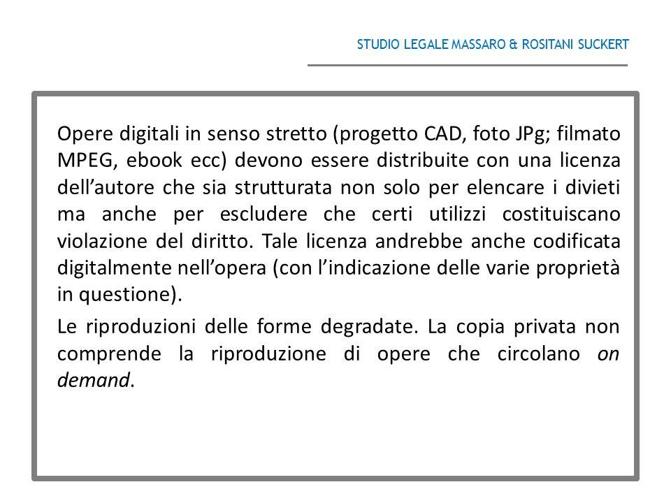 STUDIO LEGALE MASSARO & ROSITANI SUCKERT ______________________________________ Opere digitali in senso stretto (progetto CAD, foto JPg; filmato MPEG,