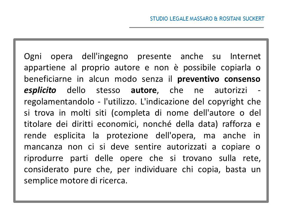 STUDIO LEGALE MASSARO & ROSITANI SUCKERT ______________________________________ Ogni opera dell'ingegno presente anche su Internet appartiene al propr