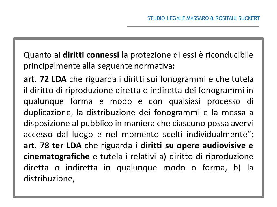 STUDIO LEGALE MASSARO & ROSITANI SUCKERT ______________________________________ Quanto ai diritti connessi la protezione di essi è riconducibile princ