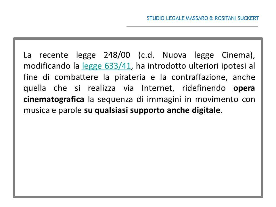 STUDIO LEGALE MASSARO & ROSITANI SUCKERT ______________________________________ La recente legge 248/00 (c.d. Nuova legge Cinema), modificando la legg