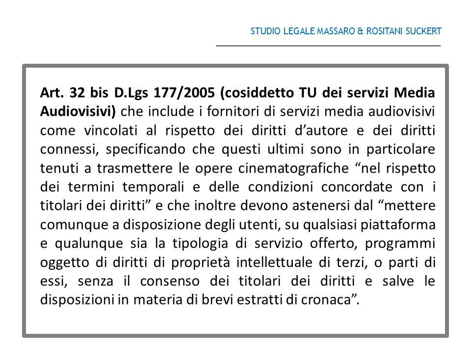 STUDIO LEGALE MASSARO & ROSITANI SUCKERT ______________________________________ Art. 32 bis D.Lgs 177/2005 (cosiddetto TU dei servizi Media Audiovisiv