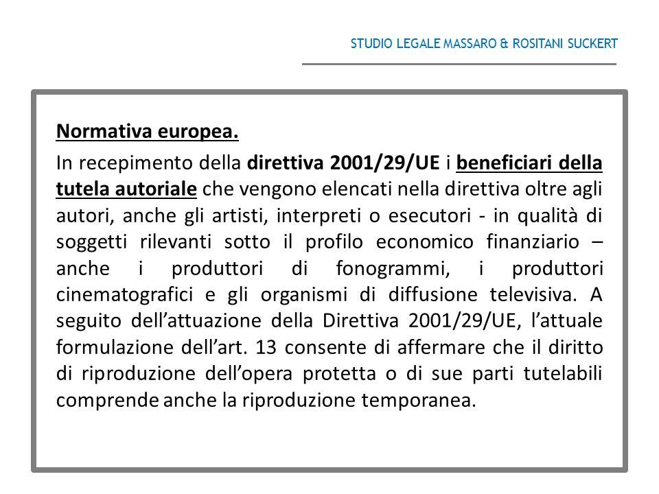 STUDIO LEGALE MASSARO & ROSITANI SUCKERT ______________________________________ Normativa europea. In recepimento della direttiva 2001/29/UE i benefic