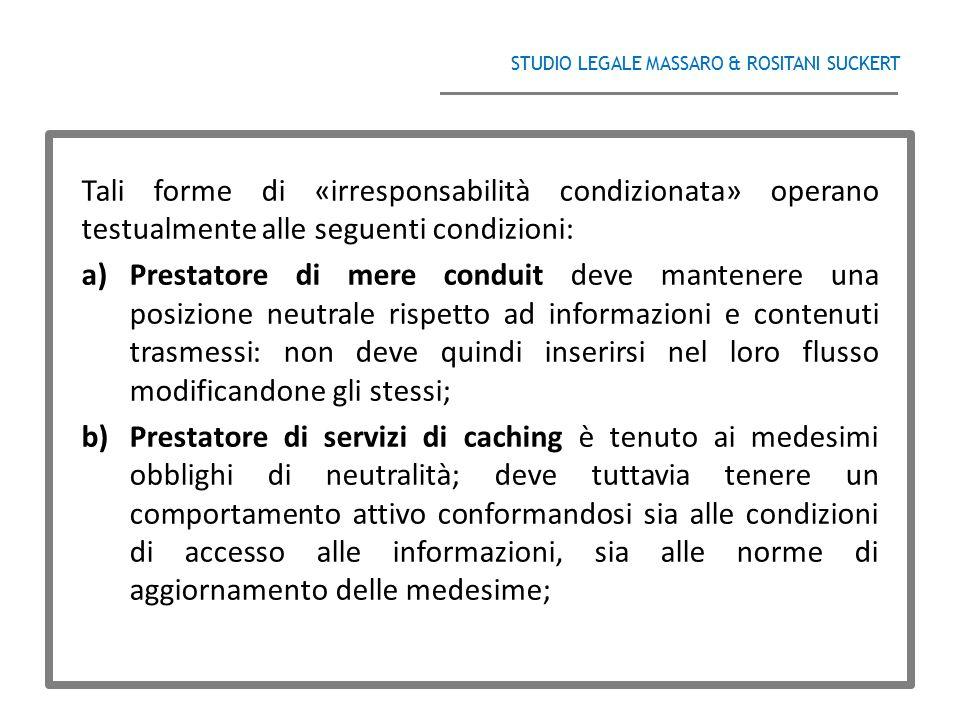 STUDIO LEGALE MASSARO & ROSITANI SUCKERT ______________________________________ Tali forme di «irresponsabilità condizionata» operano testualmente all