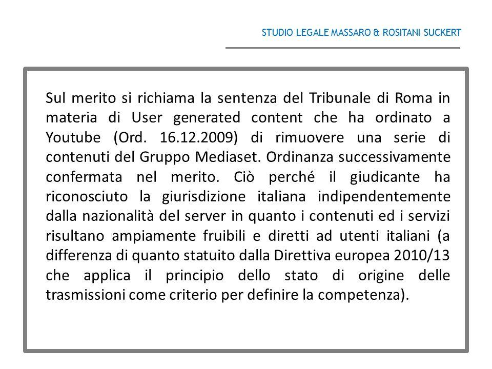 STUDIO LEGALE MASSARO & ROSITANI SUCKERT ______________________________________ Sul merito si richiama la sentenza del Tribunale di Roma in materia di