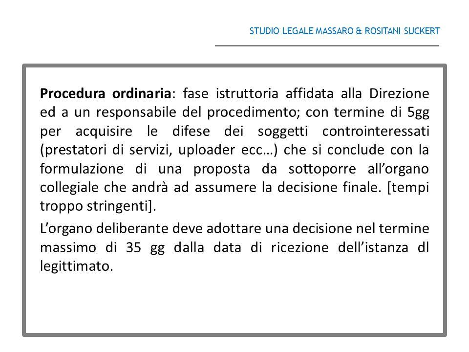 STUDIO LEGALE MASSARO & ROSITANI SUCKERT ______________________________________ Procedura ordinaria: fase istruttoria affidata alla Direzione ed a un