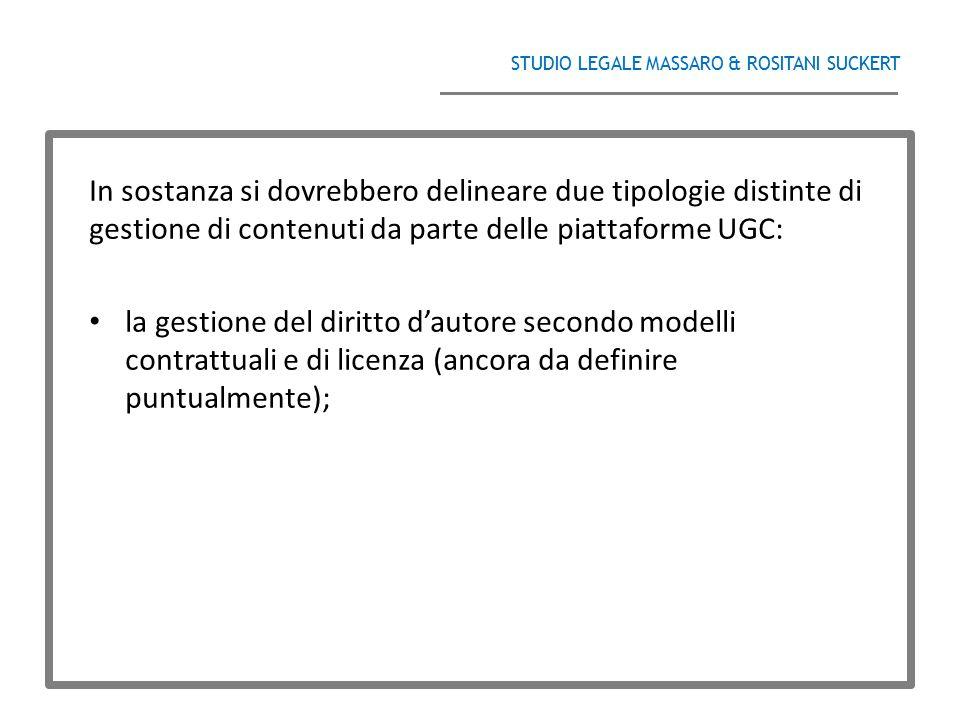 STUDIO LEGALE MASSARO & ROSITANI SUCKERT ______________________________________ In sostanza si dovrebbero delineare due tipologie distinte di gestione