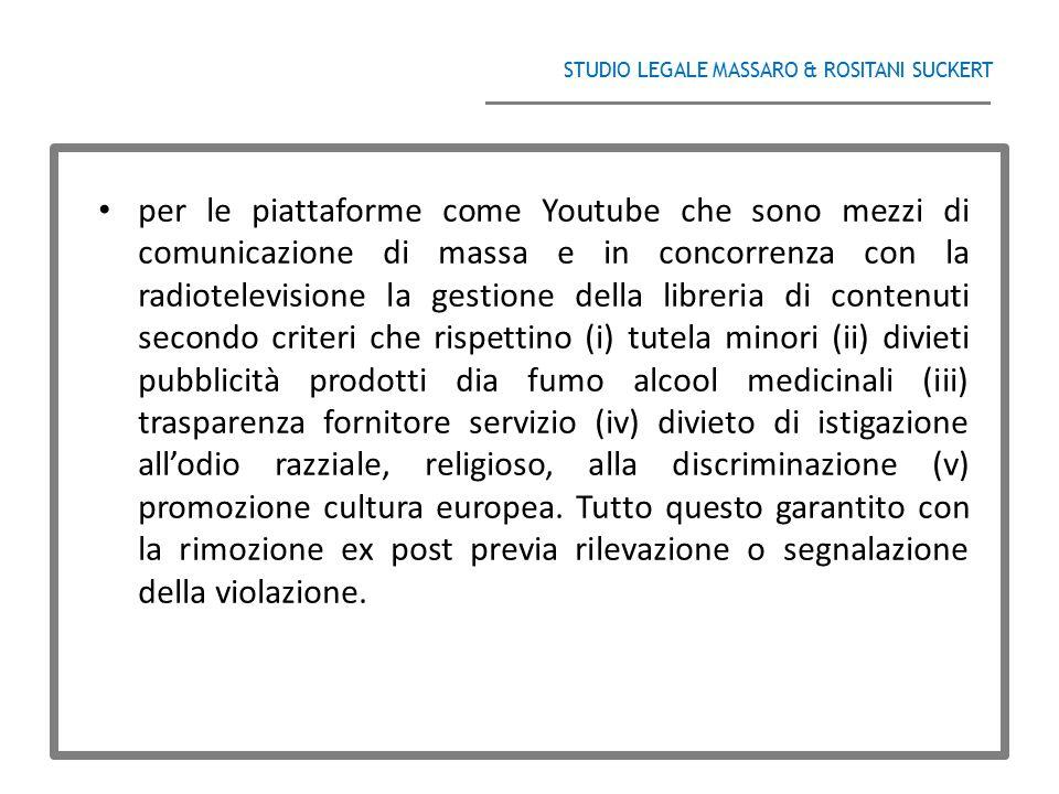 STUDIO LEGALE MASSARO & ROSITANI SUCKERT ______________________________________ per le piattaforme come Youtube che sono mezzi di comunicazione di mas
