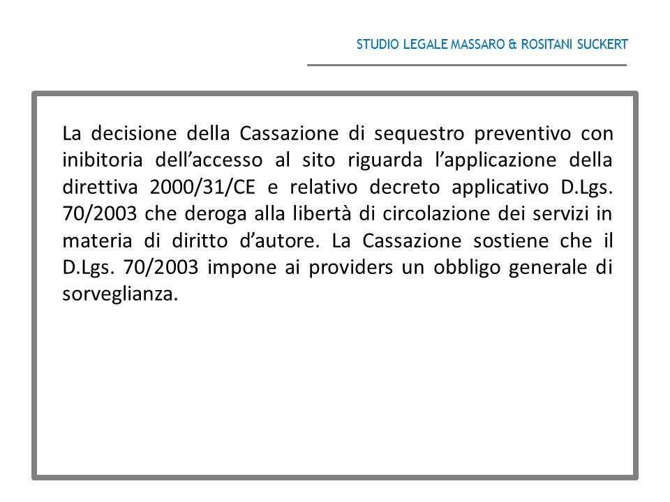 STUDIO LEGALE MASSARO & ROSITANI SUCKERT ______________________________________ La decisione della Cassazione di sequestro preventivo con inibitoria d