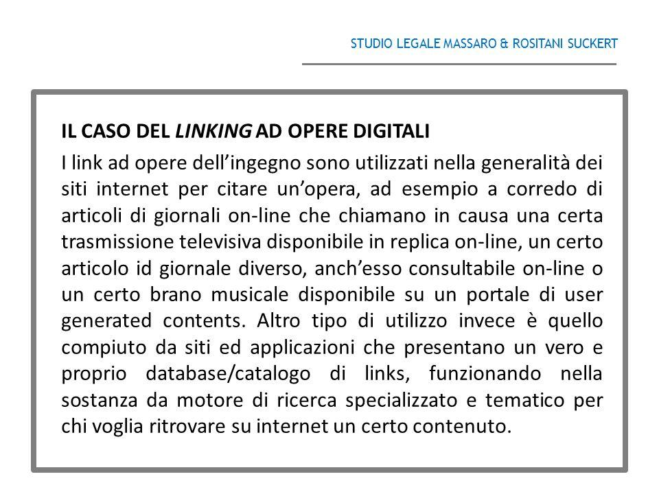 STUDIO LEGALE MASSARO & ROSITANI SUCKERT ______________________________________ IL CASO DEL LINKING AD OPERE DIGITALI I link ad opere dell'ingegno son