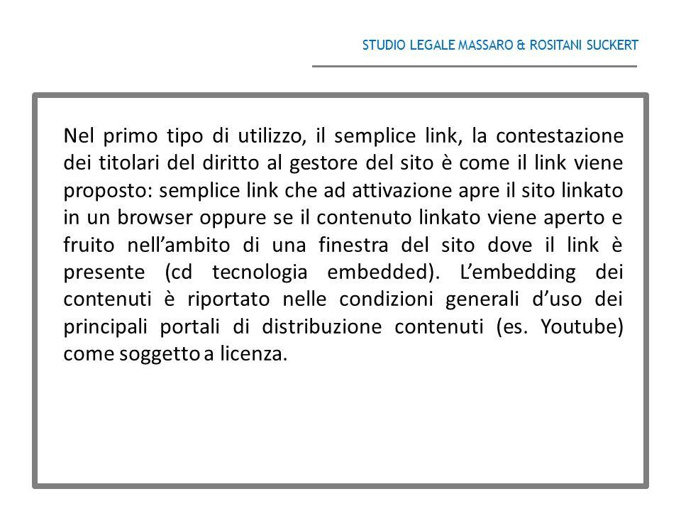 STUDIO LEGALE MASSARO & ROSITANI SUCKERT ______________________________________ Nel primo tipo di utilizzo, il semplice link, la contestazione dei tit