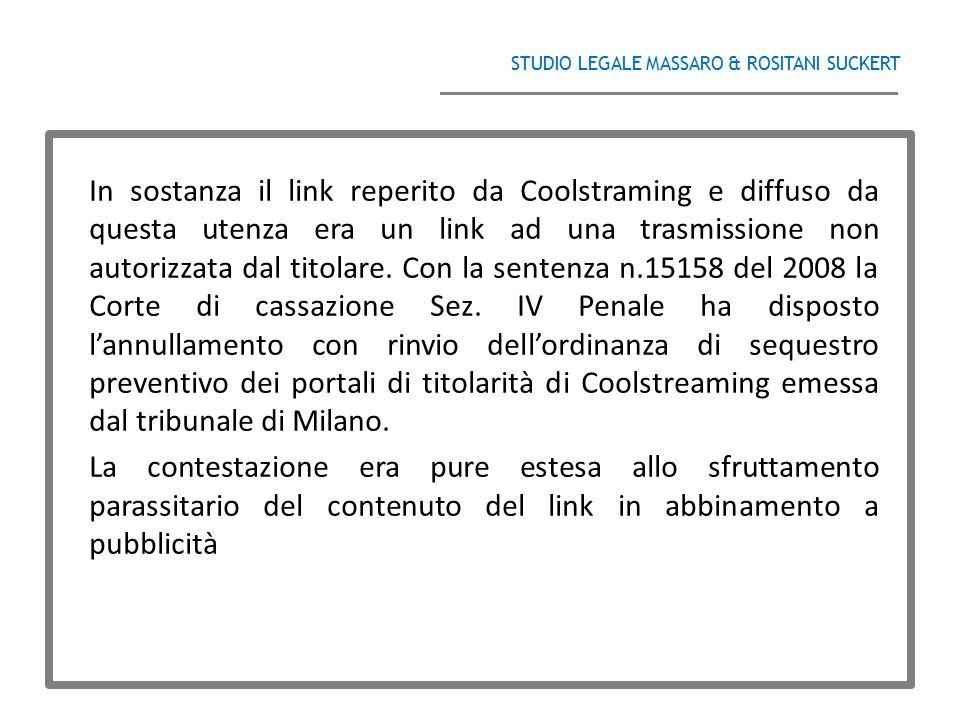 STUDIO LEGALE MASSARO & ROSITANI SUCKERT ______________________________________ In sostanza il link reperito da Coolstraming e diffuso da questa utenz