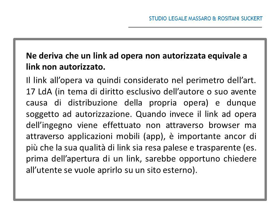 STUDIO LEGALE MASSARO & ROSITANI SUCKERT ______________________________________ Ne deriva che un link ad opera non autorizzata equivale a link non aut