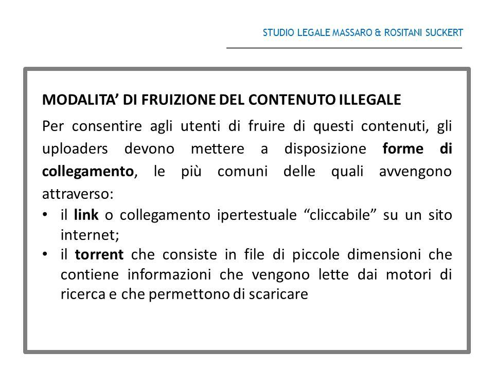 STUDIO LEGALE MASSARO & ROSITANI SUCKERT ______________________________________ MODALITA' DI FRUIZIONE DEL CONTENUTO ILLEGALE Per consentire agli uten