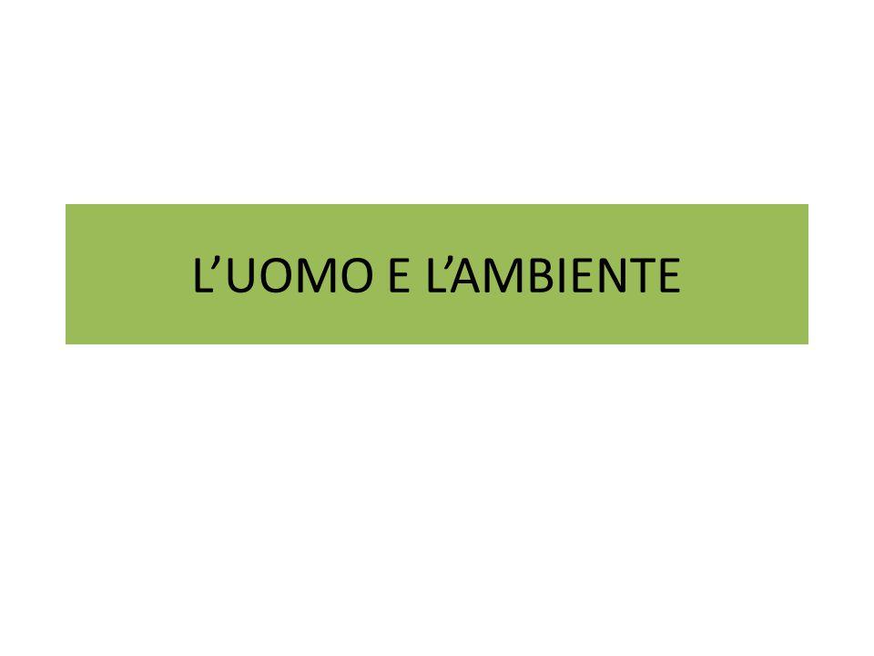 L'UOMO E L'AMBIENTE
