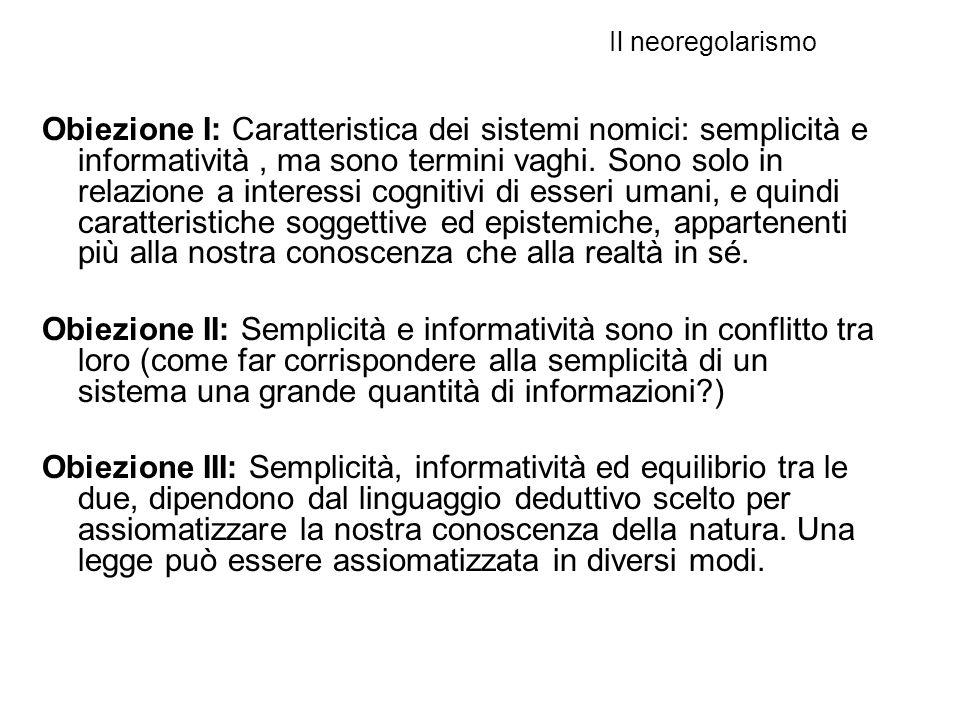 Obiezione I: Caratteristica dei sistemi nomici: semplicità e informatività, ma sono termini vaghi.