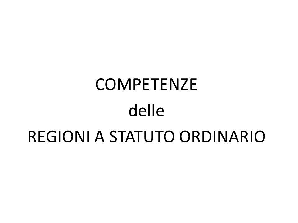 COMPETENZE delle REGIONI A STATUTO ORDINARIO