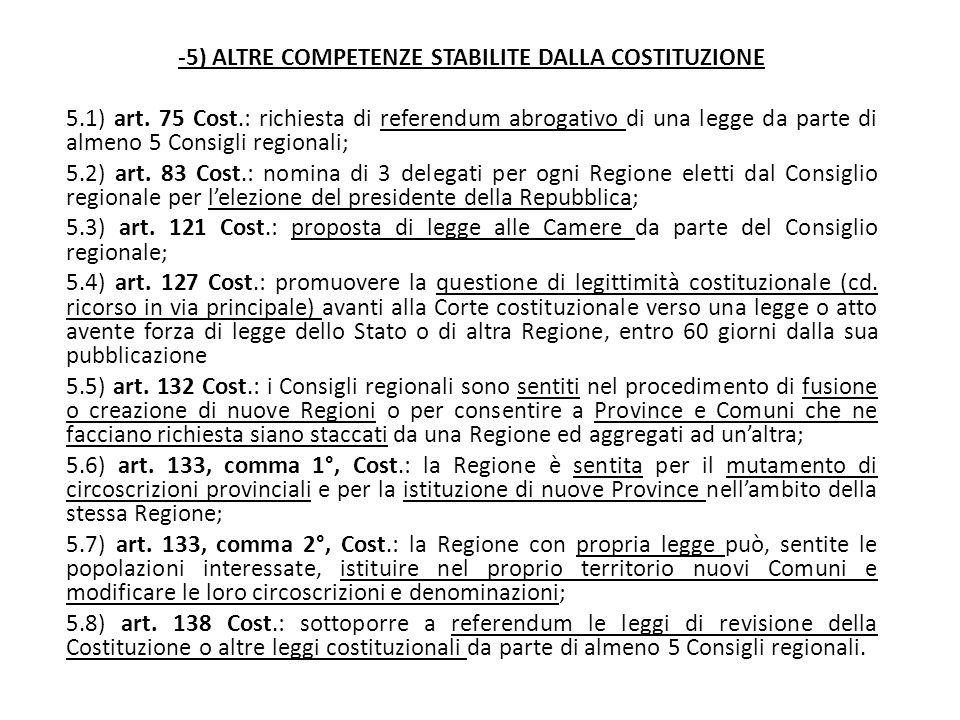 -5) ALTRE COMPETENZE STABILITE DALLA COSTITUZIONE 5.1) art. 75 Cost.: richiesta di referendum abrogativo di una legge da parte di almeno 5 Consigli re
