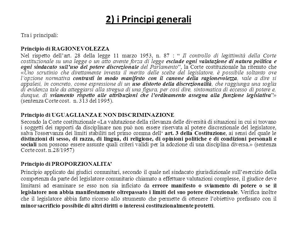 """2) i Principi generali Tra i principali: Principio di RAGIONEVOLEZZA Nel rispetto dell'art. 28 della legge 11 marzo 1953, n. 87 : """" Il controllo di le"""