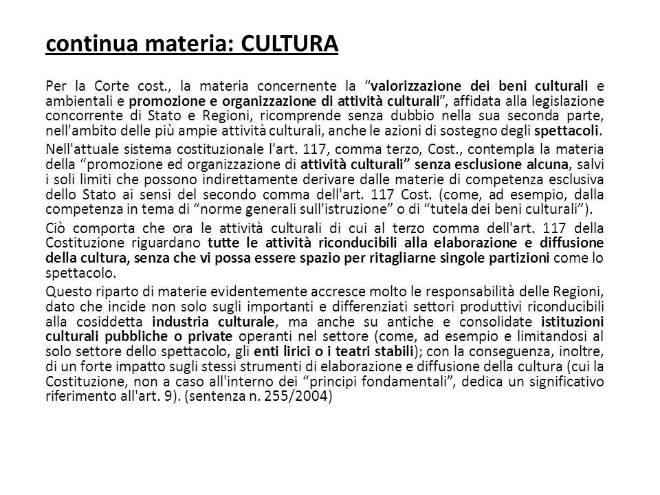 """continua materia: CULTURA Per la Corte cost., la materia concernente la """"valorizzazione dei beni culturali e ambientali e promozione e organizzazione"""