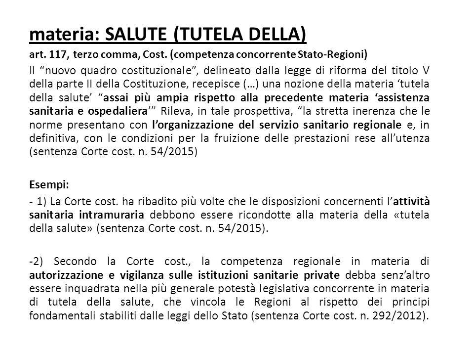 """materia: SALUTE (TUTELA DELLA) art. 117, terzo comma, Cost. (competenza concorrente Stato-Regioni) Il """"nuovo quadro costituzionale"""", delineato dalla l"""