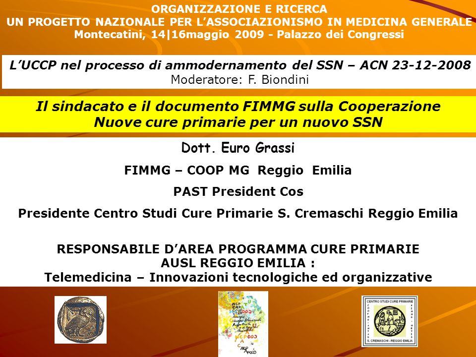 Dott. Euro Grassi FIMMG – COOP MG Reggio Emilia PAST President Cos Presidente Centro Studi Cure Primarie S. Cremaschi Reggio Emilia RESPONSABILE D'ARE