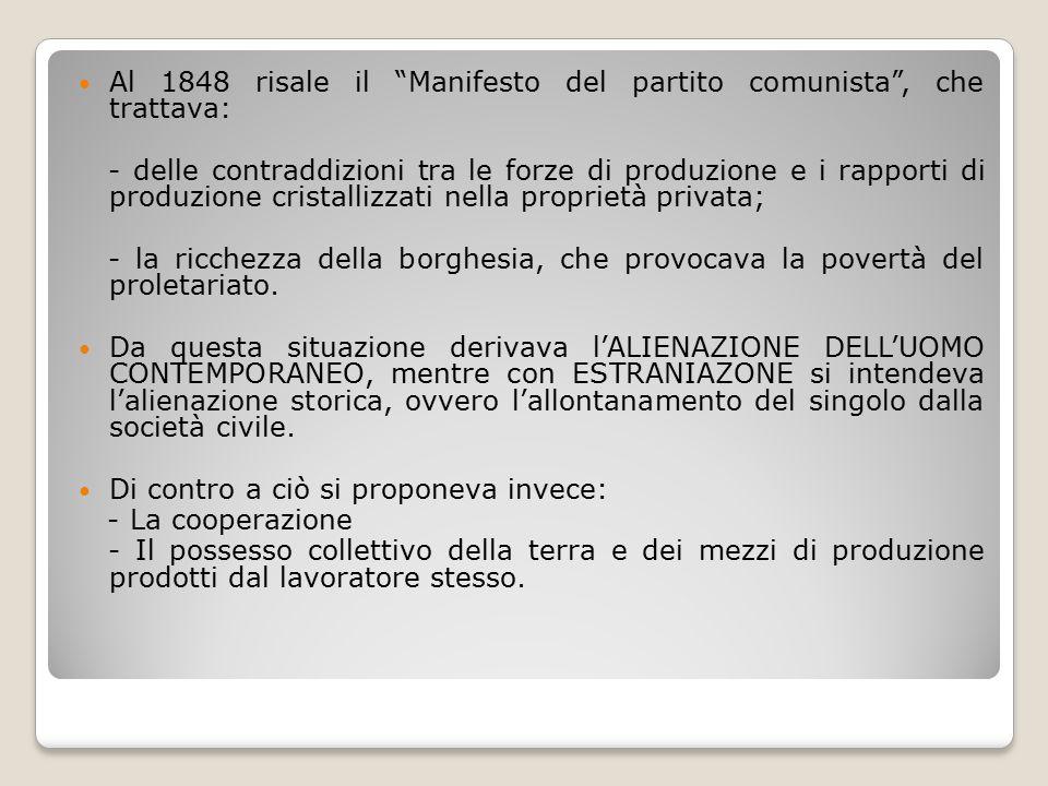 """Al 1848 risale il """"Manifesto del partito comunista"""", che trattava: - delle contraddizioni tra le forze di produzione e i rapporti di produzione crista"""