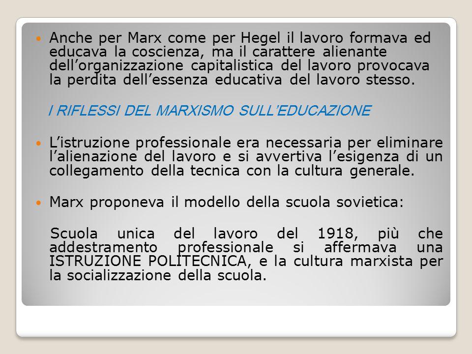 Anche per Marx come per Hegel il lavoro formava ed educava la coscienza, ma il carattere alienante dell'organizzazione capitalistica del lavoro provoc