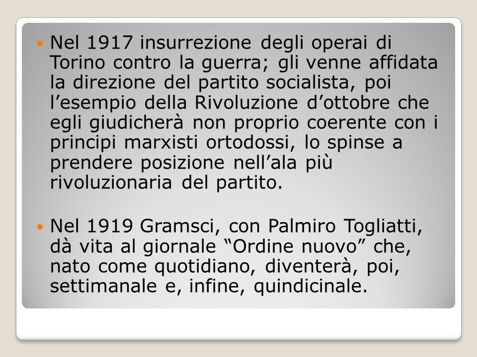 Nel 1917 insurrezione degli operai di Torino contro la guerra; gli venne affidata la direzione del partito socialista, poi l'esempio della Rivoluzione