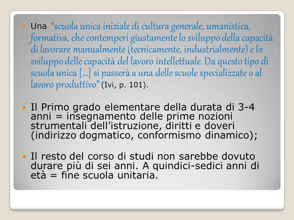 """Una """"scuola unica iniziale di cultura generale, umanistica, formativa, che contemperi giustamente lo sviluppo della capacità di lavorare manualmente ("""
