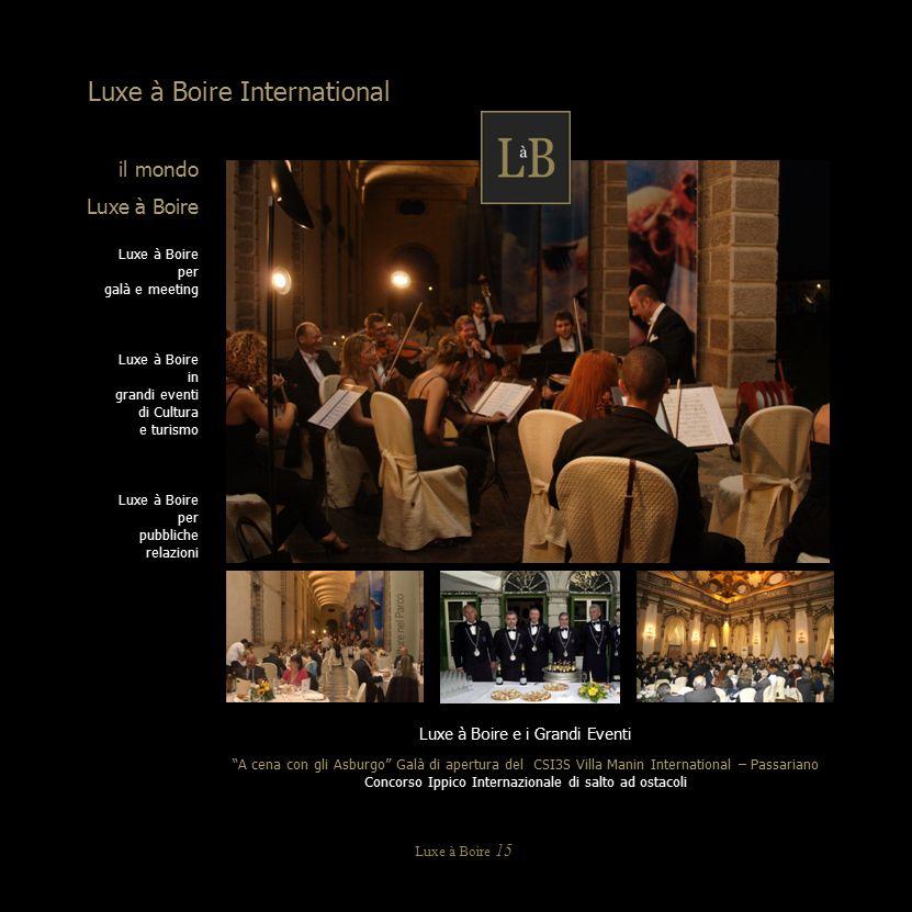 Luxe à Boire 15 il mondo Luxe à Boire per galà e meeting Luxe à Boire in grandi eventi di Cultura e turismo Luxe à Boire per pubbliche relazioni Luxe