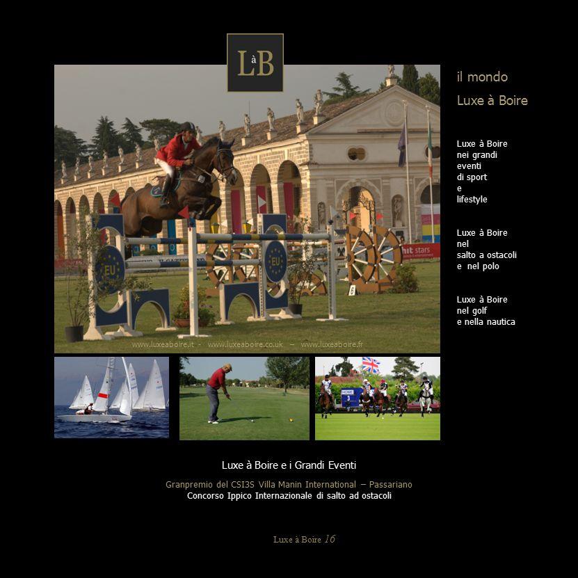 Luxe à Boire e i Grandi Eventi Granpremio del CSI3S Villa Manin International – Passariano Concorso Ippico Internazionale di salto ad ostacoli il mond