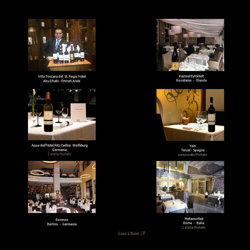 Luxe à Boire 19 Aqua dell'Hotel Ritz Carlton Wolfsburg Germania 3 stelle Michelin Villa Toscana del St. Regis Hotel Abu Dhabi - Emirati Arabi Yain Ter