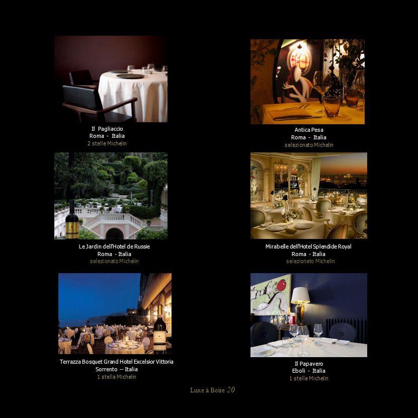Luxe à Boire 20 Terrazza Bosquet Grand Hotel Excelsior Vittoria Sorrento -- Italia 1 stella Michelin Il Pagliaccio Roma - Italia 2 stelle Michelin Le